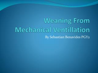 Weaning From Mechanical  Ventillation