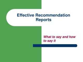 Effective Recommendation Reports