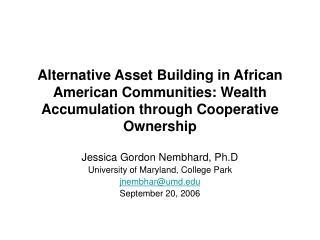 Jessica Gordon Nembhard, Ph.D University of Maryland, College Park jnembhar@umd