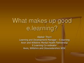 What makes up good e.learning?