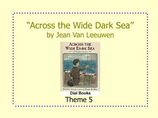 """Across the Wide Dark Sea"" by Jean Van Leeuwen"