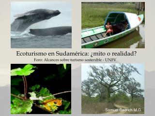 Ecoturismo en Sudamérica: ¿mito o realidad?