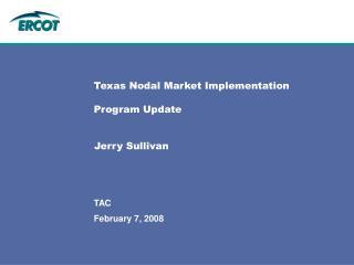 Texas Nodal Market Implementation Program Update