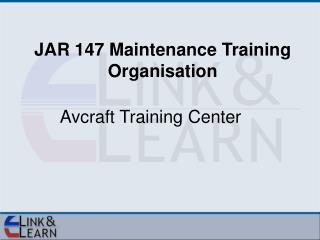 JAR 147 Maintenance Training Organisation