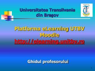 Platforma eLearning  UTBV Moodle  elearning .unitbv.ro