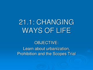 21.1: CHANGING WAYS OF LIFE