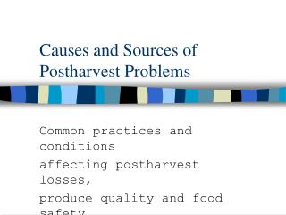 Causes and Sources of Postharvest Problems
