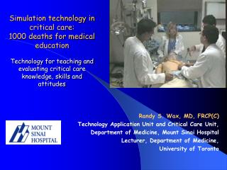 Randy S. Wax, MD, FRCP(C) Technology Application Unit and Critical Care Unit,