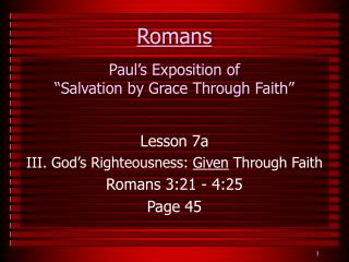 Romans Paul�s Exposition of  �Salvation by Grace Through Faith�