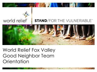 World Relief Fox Valley   Good Neighbor Team  Orientation