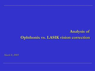 Analysis of  Ophthonix vs. LASIK vision correction