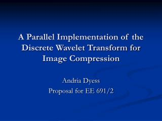 A Parallel Implementation of the Discrete Wavelet Transform for Image Compression