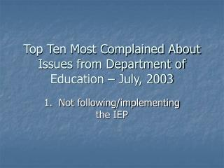 Top Ten Most Complained About Issues from Department of Education – July, 2003