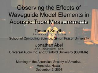 Observing the Effects of Waveguide Model Elements in Acoustic Tube Measurements
