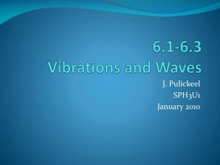 6.1-6.3 Vibrations and Waves
