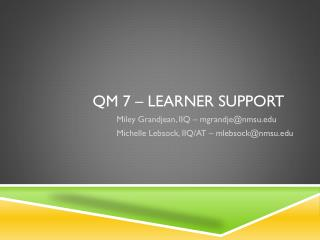 QM 7 – Learner Support