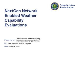 NextGen Network Enabled Weather Capability Evaluations