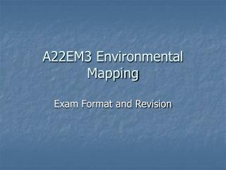 A22EM3 Environmental Mapping