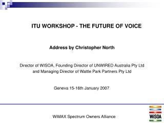 Address by Christopher North Director of WISOA, Founding Director of UNWIRED Australia Pty Ltd