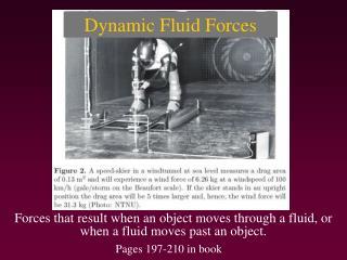 Dynamic Fluid Forces