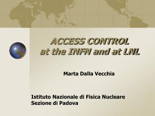 ACCESS CONTROL  at the INFN and at LNL