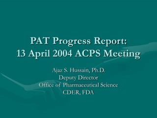 PAT Progress Report:  13 April 2004 ACPS Meeting