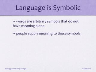 Language is Symbolic