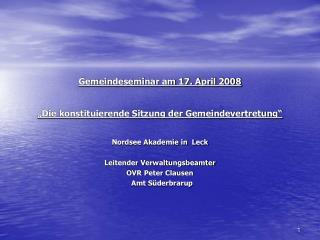 """Gemeindeseminar am 17. April 2008 """"Die konstituierende Sitzung der Gemeindevertretung"""""""