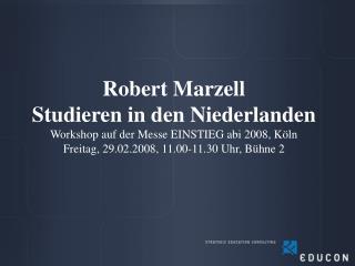 Robert Marzell Studieren in den Niederlanden Workshop auf der Messe EINSTIEG abi 2008, Köln