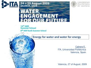 Cabrera E. ,  ITA, Universidad Politécnica Valencia, Spain