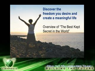 Discover the  freedom you desire and  create a meaningful life