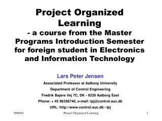 Lars Peter Jensen Associated Professor at Aalborg University Department of Control Engineering