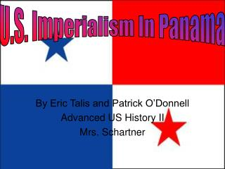 By Eric Talis and Patrick O'Donnell Advanced US History II Mrs. Schartner