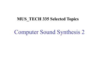 Computer Sound Synthesis 2