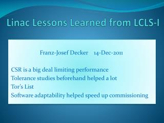 Linac  Lessons Learned from LCLS-I