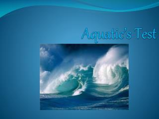 Aquatic's Test