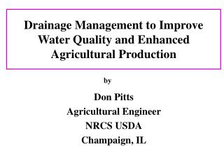 Drainage Management to Improve Water Quality and Enhanced Agricultural Production