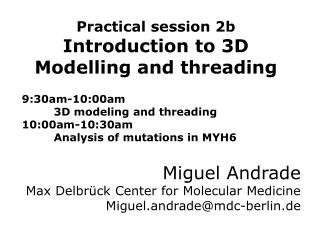Practical session 2b Introduction to 3D Modelling and threading 9:30am-10:00am