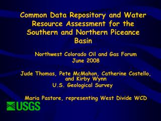 Common Data Repository and Water Resource Assessment for the Southern and Northern Piceance Basin