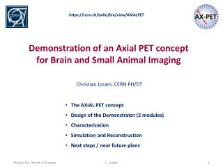 Demonstration of an Axial PET concept for Brain and Small Animal Imaging