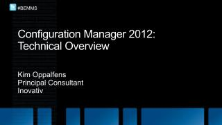 Configuration Manager 2012:  Technical Overview