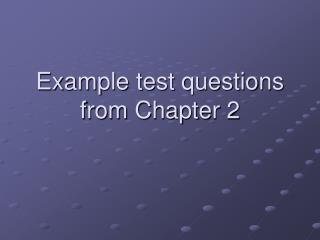 Example test questions from Chapter 2