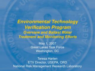 May 1, 2007 Great Lakes Task Force Washington, DC Teresa Harten  ETV Director, USEPA, ORD