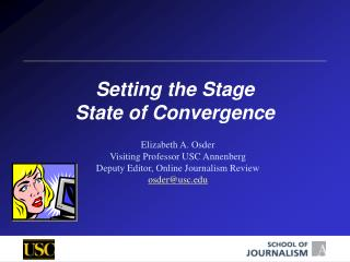 Setting the Stage State of Convergence