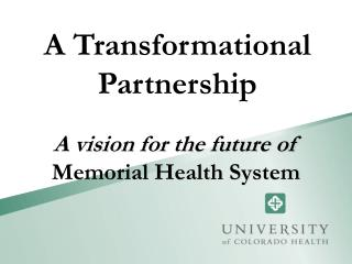 A vision for the future of  Memorial Health System