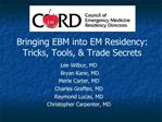 Bringing EBM into EM Residency: Tricks, Tools,  Trade Secrets