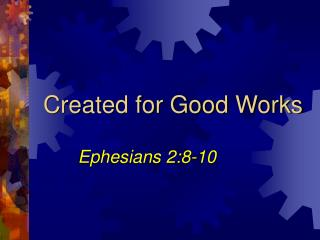 Created for Good Works