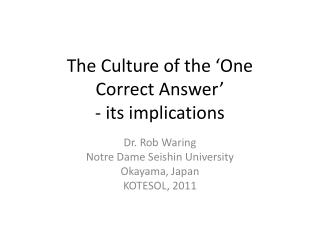 The Culture of the 'One  Correct Answer' - its implications