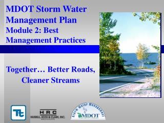 MDOT Storm Water  Management Plan  Module 2: Best  Management Practices