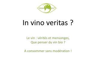 In vino veritas ?